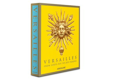 Objets de décoration - Versailles : The 100 Most Important Moments of the French Palace - ASSOULINE